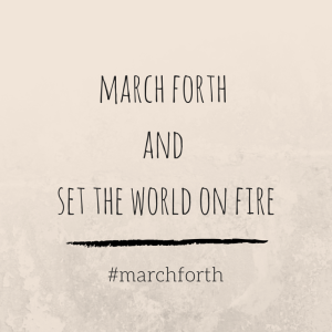 march forth and